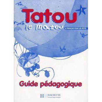 Книга для учителя Tatou le matou : Niveau 1 Guide pédagogique