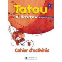 Рабочая тетрадь Tatou le matou : Niveau 1 Cahier d'activités