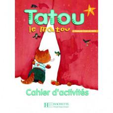 Рабочая тетрадь Tatou le matou : Niveau 2 Cahier d'activités