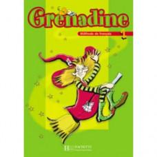 Учебник Grenadine : Niveau 1 Livre de l'élève
