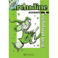 Книга для учителя Grenadine : Niveau 1 Guide pédagogique