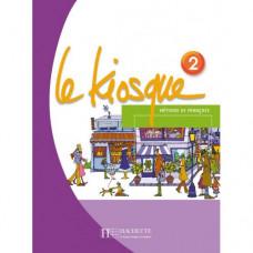 Учебник Le Kiosque : Niveau 2 Livre de l'élève