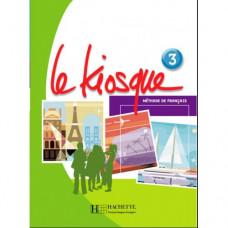 Учебник Le Kiosque : Niveau 3 Livre de l'élève