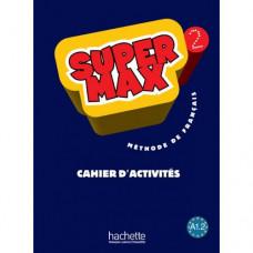 Рабочая тетрадь Super Max : Niveau 2 Cahier d'activités
