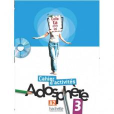 Рабочая тетрадь Adosphère : Niveau 3 (A2) Cahier d'activités + CD-ROM