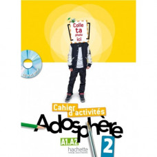Рабочая тетрадь Adosphère : Niveau 2 (A1.2) Cahier d'activités + CD-ROM
