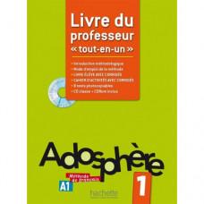 Книга для учителя Adosphère : Niveau 1 (A1) Livre du professeur