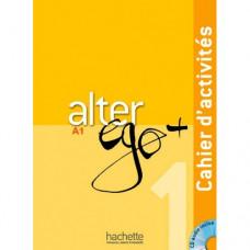 Рабочая тетрадь Alter Ego + : Niveau 1 Cahier d'activités + CD audio