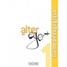 Книга для учителя Alter Ego + : Niveau 1 Guide pédagogique