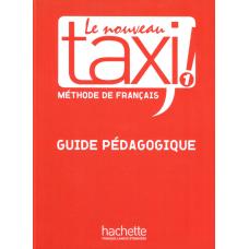 Книга для учителя Le Nouveau Taxi : Niveau 1 Guide pédagogique