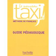 Книга для учителя Le Nouveau Taxi : Niveau 3 Guide pédagogique