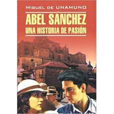 Abel Sanchez una historia de pasion  Авель Санчес. История одной страсти.