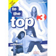 Рабочая тетрадь To the Top 3 Workbook with CD-ROM