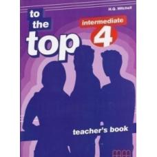 Книга для учителя To the Top 4 Teacher's Book