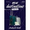 NEW DESTINATIONS LEVEL B2