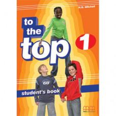 Учебник английского языка To the Top 1 Student's Book