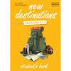 NEW DESTINATIONS BEGINNER A1.1