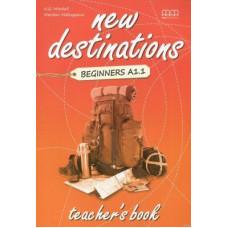 Книга для учителя New Destinations Beginner A1.1 Teacher's Book