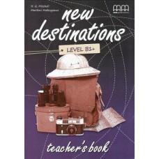 Книга для учителя New Destinations  B1+ Teacher's Book