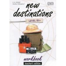 Книга для учителя New Destinations  B1+ Teacher's Workbook