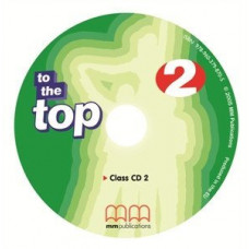 Диск To the Top 2 Class Audio CD