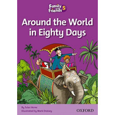 Книга для чтения Family and Friends 5  Around the World in Eighty Days