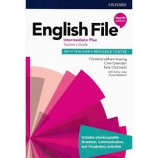 Книга для учителя English File 4th Edition Intermediate Plus Teacher's Guide