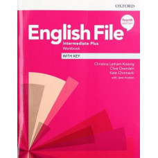 Рабочая тетрадь English File 4th Edition Intermediate Plus Workbook with key