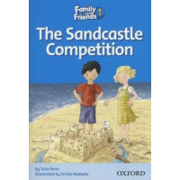 Книга для чтения Family and Friends 1 Reader  The Sandcastle Competition
