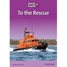 Книга для чтения Family and Friends 5 To the Rescue