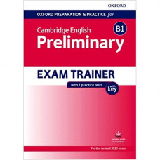 Подготовка к экзамену Oxford Preparation and Practice for Cambridge English B1 Preliminary Exam Trainer with Key