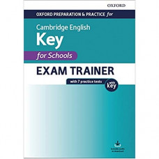 Подготовка к экзамену Oxford Preparation and Practice for Cambridge English A2 Key for Schools Exam Trainer with Key