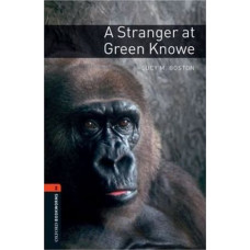 Oxford Bookworms Library Level 2: A Stranger at Green Knowe