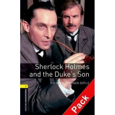 Oxford Bookworms Library Level 1: Sherlock Holmes and the Duke's Son Audio CD Pack