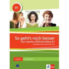 So geht`s noch besser zum Goethe-/ÖSD-Zertifikat B1. Lehrerhandbuch zum Testbuch