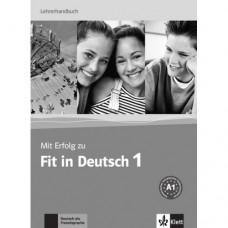 Книга для учителя Mit Erfolg zu Fit in Deutsch 1 Lehrerhandbuch. A1