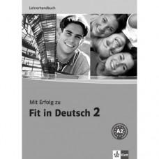 Книга для учителя Mit Erfolg zu Fit in Deutsch 2 Lehrerhandbuch. A2