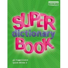 Словарь Quick Minds 3 Super Dictionary Book