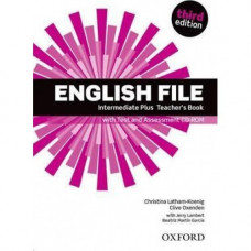 Книга для учителя English File 3rd Edition Intermediate Plus Teacher's Book