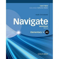 Рабочая тетрадь Navigate Elementary A2 Workbook with Key with Audio CD
