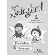 Книга для учителя Fairyland 2 Vocabulary & Grammar Practice Teacher's Book