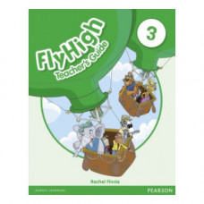 Книга для учителя Fly High 3 Teacher's Guide